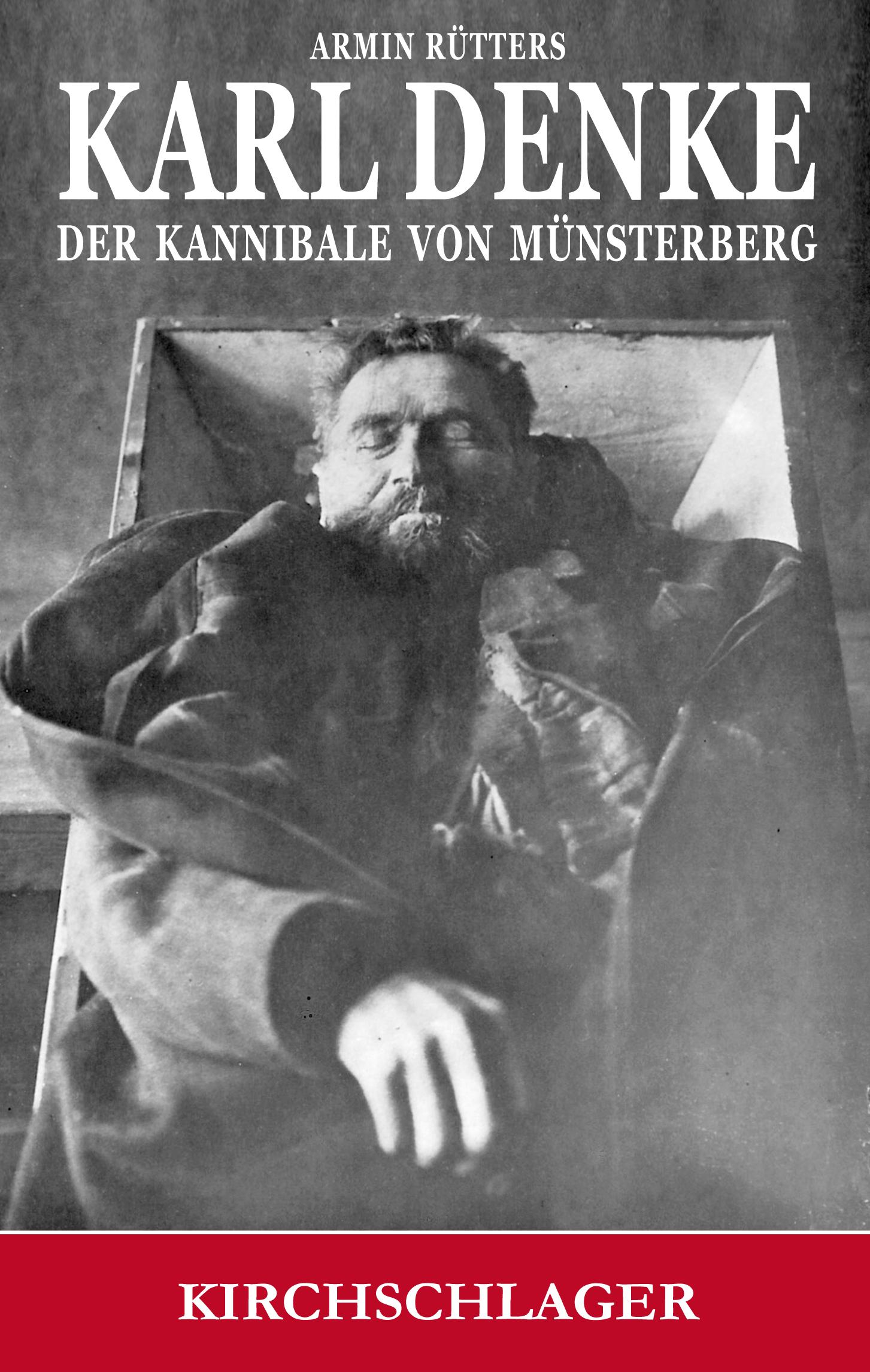 Coverentwurf von: Karl Denke - Der Kannibale von Münsterberg