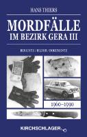 Hans Thiers - Mordfälle im Bezirk Gera III