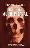 Frank Esche - Thüringer Mord Pitaval - Band 3